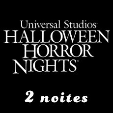 2 noites Halloween Horror Nights - Universal Hollywood